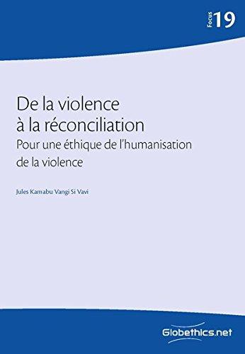 De la violence à la réconciliation: Pour: Kamabu Vangi Si