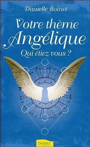 9782940430055: Votre thème angélique : Qui étiez-vous ?