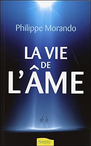 VIE DE L'ÂME (LA): MORANDO PHILIPPE