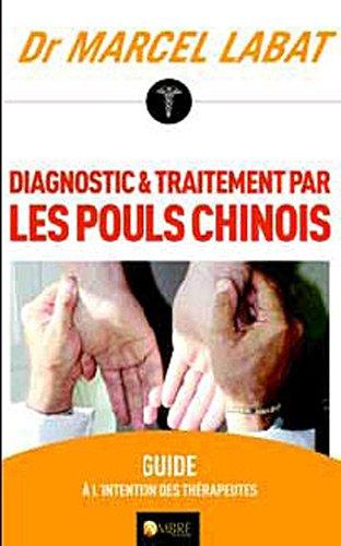 9782940430369: Diagnostic et traitement par le pouls chinois