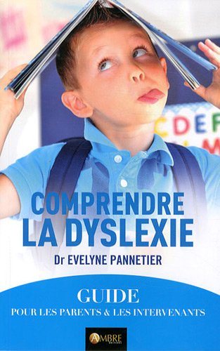 9782940430444: Comprendre la dyslexie : Un guide pour les parents et les intervenants
