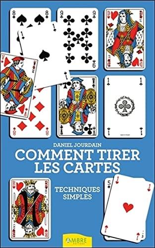 9782940430512: Comment tirer les cartes : Techniques simples