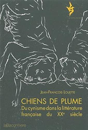9782940431045: Chiens de plume : Du cynisme dans la litt�rature fran�aise du XXe si�cle