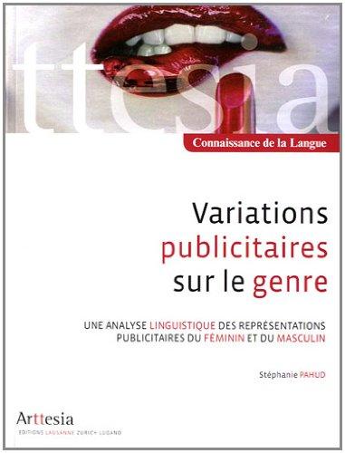 9782940434046: Variations publicitaires sur le genre : Une analyse linguistique des repr�sentations publicitaires du f�minin et du masculin