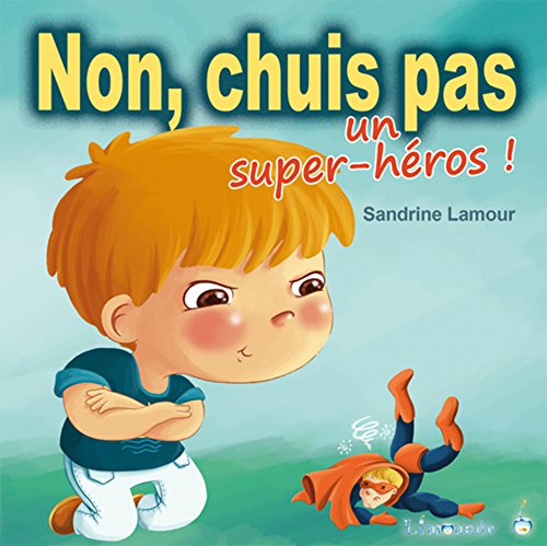 9782940456529: Non, Chuis Pas Un Super H'Ros (English and French Edition)