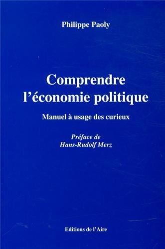 9782940478514: Comprendre l'économie politique : Manuel à usage des curieux