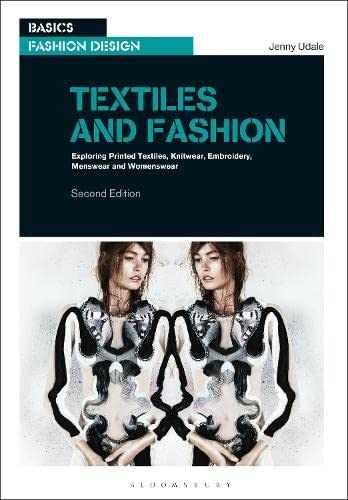 9782940496006: Textiles and Fashion: Exploring printed textiles, knitwear, embroidery, menswear and womenswear (Basics Fashion Design)