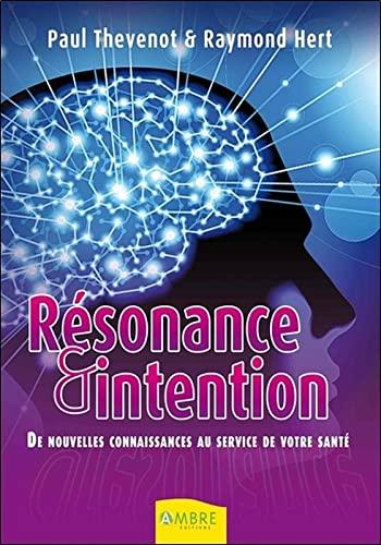 9782940500420: R�sonance et intention : De nouvelles connaissances au service de votre sant�