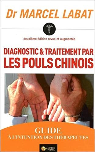 9782940500475: Diagnostic et traitement par les pouls chinois
