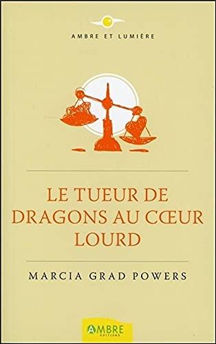 9782940500659: Le tueur de dragons au coeur lourd (Ambre et lumière)