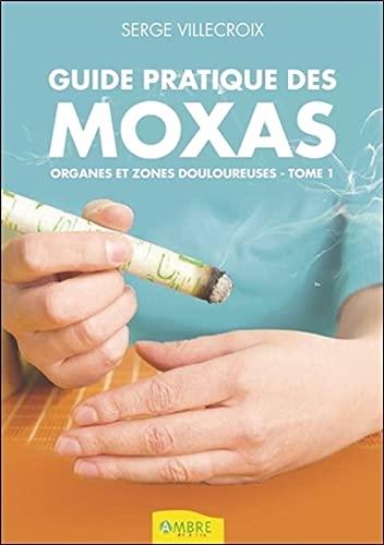 9782940500680: guide pratique des moxas t.1 ; organes et zones douloureuses