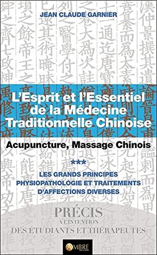 9782940500697: L'esprit et l'essentiel de la médecine traditionnelle chinoise : Tome 3, Acupuncture, massage chinois