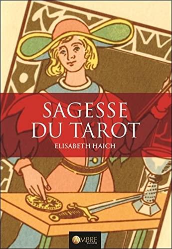 Sagesse du Tarot : Les vingt-deux niveaux