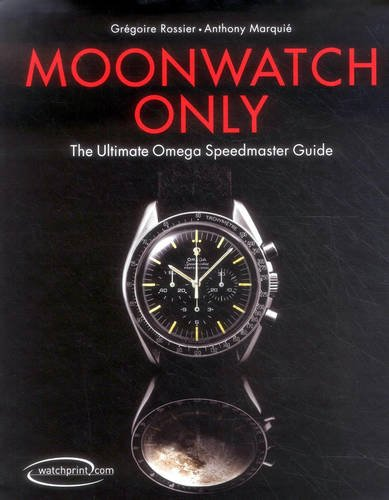 9782940506033: Moonwatch Only: The Ultimate Omega Speedmaster Guide