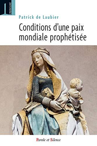 CONDITIONS D UNE PAIX MONDIALE PROPHETIS: LAUBIER PATRICK DE