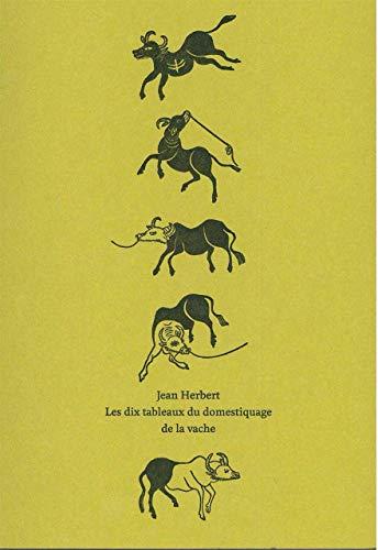 9782940517183: Les dix tableaux du domestiquage de la vache