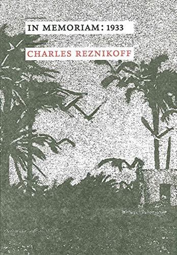 IN MEMORIAM 1933: REZNIKOFF CHARLES