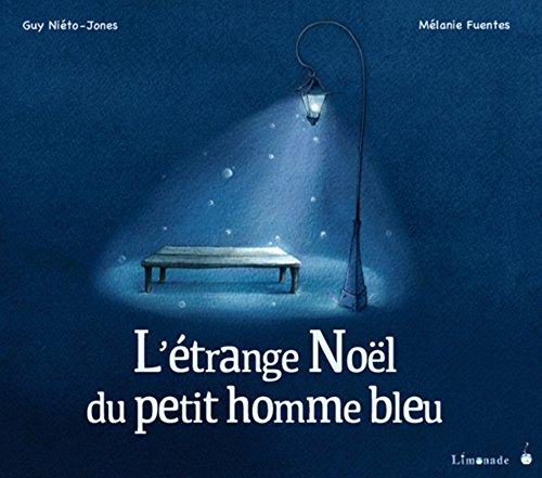 9782940520008: L'�trange No�l du petit homme bleu