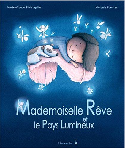 9782940520091: Mademoiselle R�ve et le Pays Lumineux