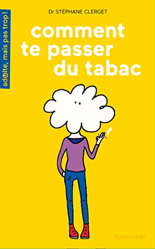COMMENT TE PASSER DU TABAC: CLERGET STEPHANE