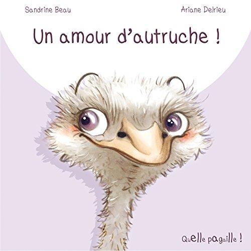 Un amour d'autruche: Beau, Sandrine