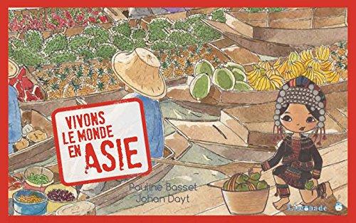 Vivons le monde en Asie: Basset, Pauline