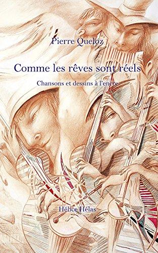 COMME LES REVES SONT REELS AVEC CD: QUELOZ PIERRE