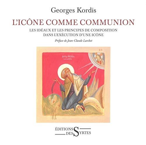 L'icône comme communion : Les idéaux et: Georges Kordis