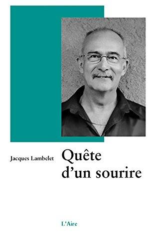 QUETE D UN SOURIRE: LAMBELET JACQUES
