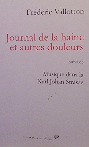 JOURNAL DE LA HAINE ET AUTRES DOULEURS: VALLOTTON FREDERIC