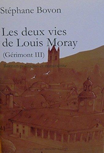 DEUX VIES DE LOUIS MORAY -LES- GERIMONT: BOVON STEPHANE