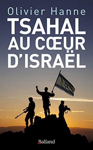 9782940556298: Tsahal au coeur d'Israël : Histoire et sociologie d'une cohésion entre armée et nation