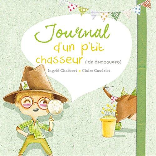 9782940558162: Journal d'un p'tit chasseur (de dinosaures)