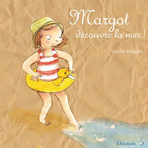 Margot découvre la mer ! - Soufie Régani