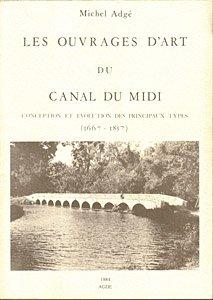9782950000309: Les Ouvrages d'art du canal du Midi : 1667-1857