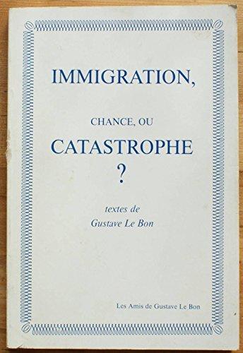 9782950032447: Immigration, chance, ou catastrophe ?