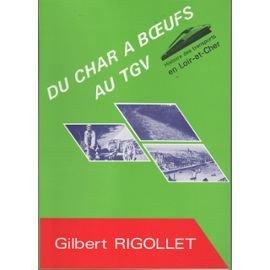 Du char à boeufs au TGV. Les transports en Loir-et-Cher.: RIGOLLET Gilbert
