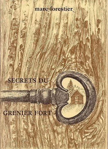 Secrets du grenier fort: Marc Forestier