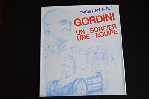 9782950043207: Gordini: Un sorcier, une équipe (French Edition)