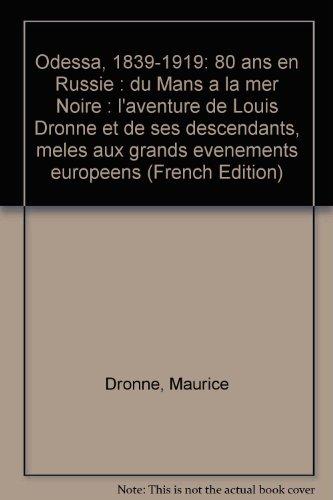 9782950052421: Odessa 1839-1919 : L'aventure de Louis Dronne et de ses descendants