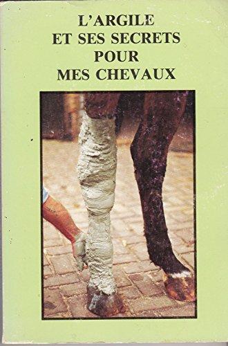 9782950059611: L'Argile et ses secrets pour mes chevaux