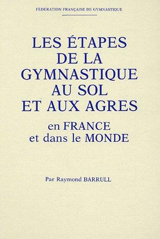 9782950060303: Les étapes de la gymnastique au sol et aux agrès en France et dans le monde