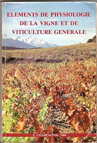 9782950061409: Éléments de physiologie de la vigne et de viticulture générale