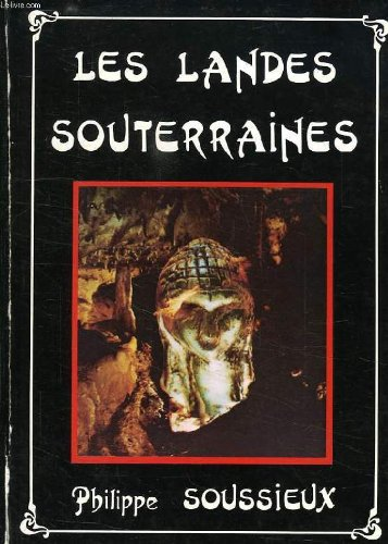 9782950062505: Les Landes souterraines