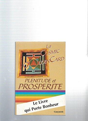9782950099952: LA COSMIC GOLDEN CARD. Plénitude et propérité