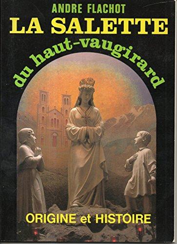 La Salette du Haut-Vaugirard. Origine et Histoire.: Flachot, Andre