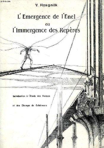 9782950119902: L'emergence de l'enel ou l'immergence des reperes, introduction a l'etude des formes et des champs de coherence, 2 tomes