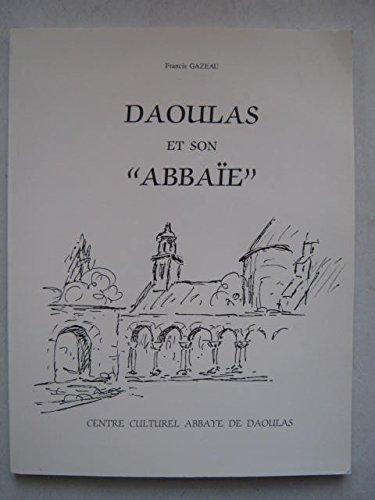 9782950143747: DAOULAS ET SON ABBAÏE, AU DOUX PAYS DE BRETAGNE ET DE FRANCE [Paperback] GAZEAU, Francis