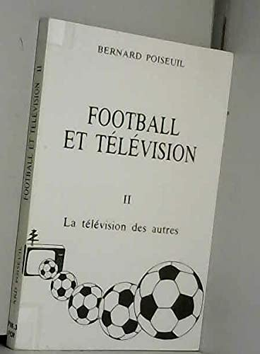 9782950145628: La T�l�vision des autres (Football et t�l�vision .)