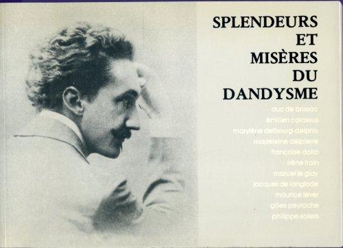 9782950148209: Splendeurs et misères du dandysme (French Edition)